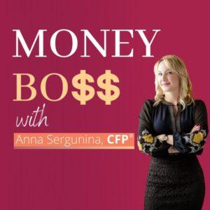 Money Boss Podcast with Anna Sergunina