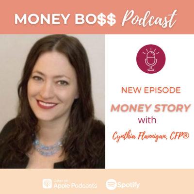 Cynthia Flannigan, CFP Money Story podcast